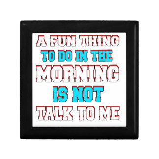 A fun thing to do in the morning is not talk to me small square gift box