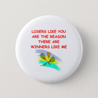 a funny winners and losers joke 6 cm round badge