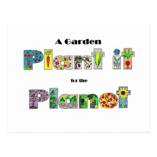 A Garden Plant it for the Planet earthday slogan Postcard