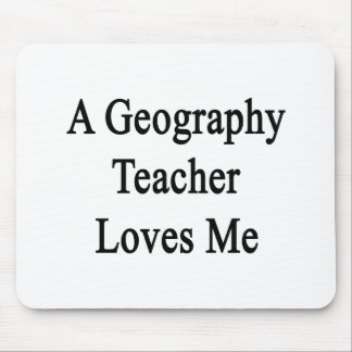 A Geography Teacher Loves Me Mousepad