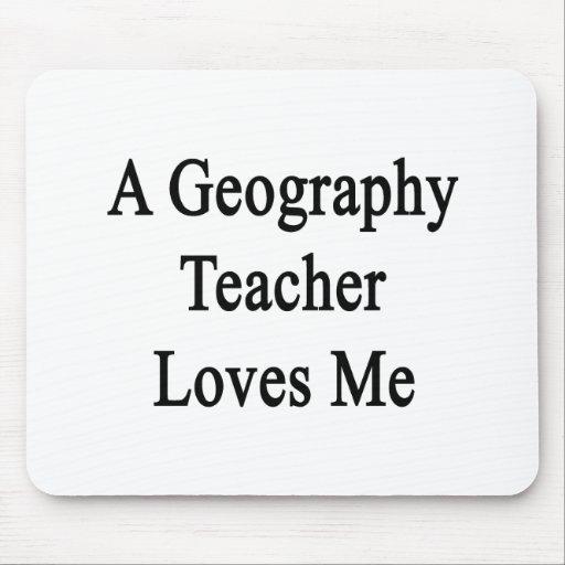 A Geography Teacher Loves Me Mousepad