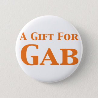 A Gift For Gab Gifts 6 Cm Round Badge
