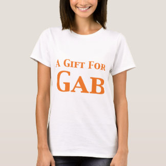 A Gift For Gab Gifts T-Shirt