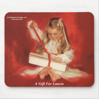 A Gift for Laurie Mouse Pad