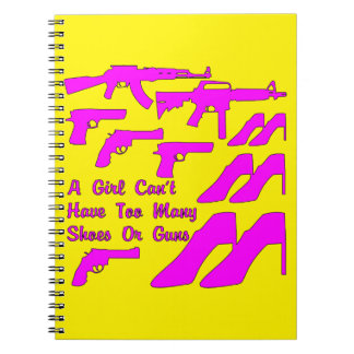A Girl Can't Have Too Many Shoes Or Guns Note Book