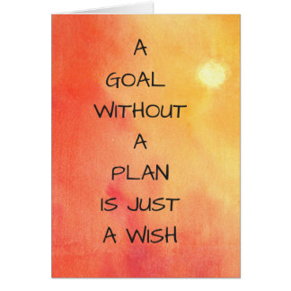 A Goal Without A Plan Is Just A Wish Blank Card