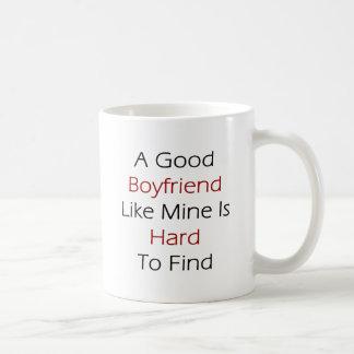 A Good Boyfriend Like Mine Is Hard To Find Coffee Mugs