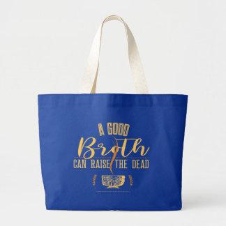 A Good Broth Can Raise The Dead bag