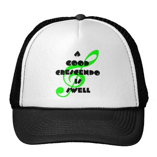 A Good Crescendo Is Swell Trucker Hat