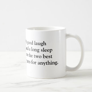 A good laugh and a long sleep are the two best cur coffee mug