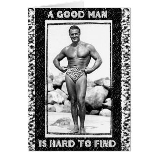 A Good Man Is Hard To Find Greeting Card