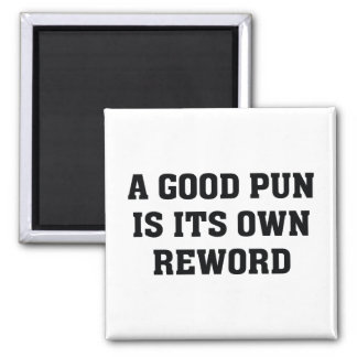 A Good Pun Is Its Own Reword Magnet