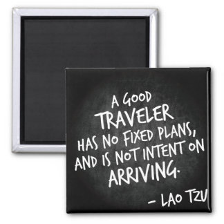 A good traveler - Lao Tzu Travel quote magnet