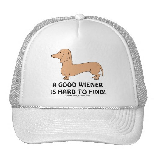 A Good Wiener Is Hard To Find! Hat