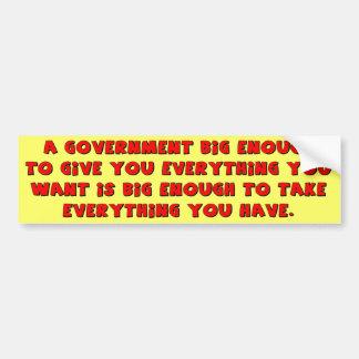 a government big enough bumper sticker