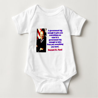 A Government Big Enough - Gerald Ford Baby Bodysuit