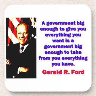 A Government Big Enough - Gerald Ford Beverage Coaster