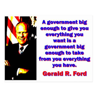 A Government Big Enough - Gerald Ford Postcard