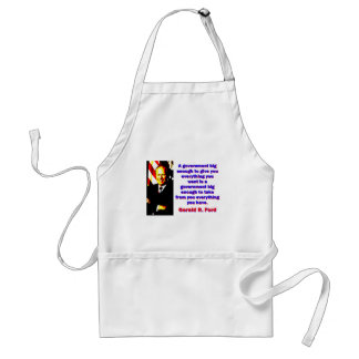 A Government Big Enough - Gerald Ford Standard Apron