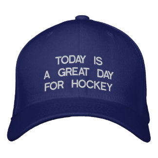 A Great Day for Hockey Cap Embroidered Hats