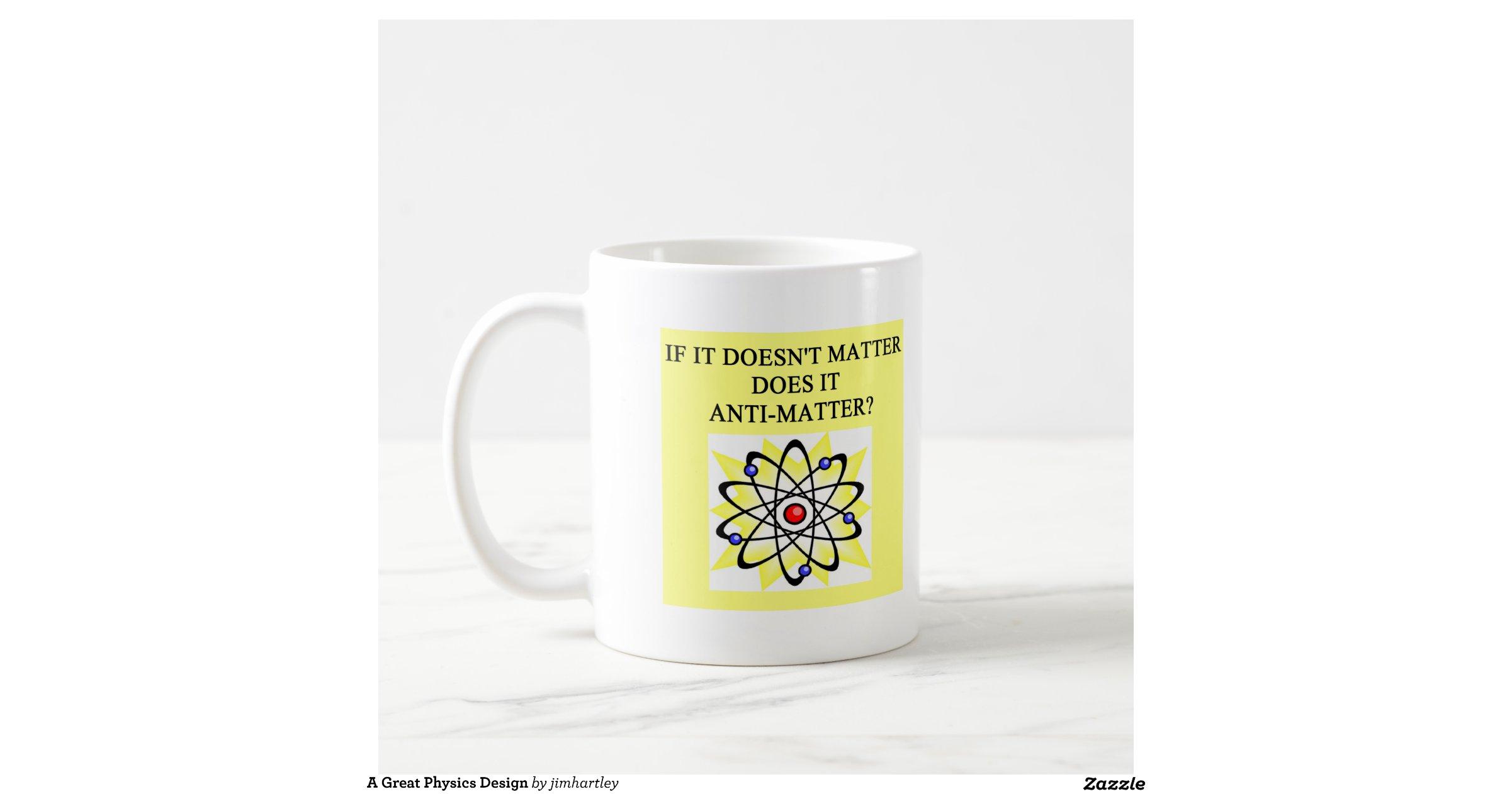 A Great Physics Design Basic White Mug Zazzle