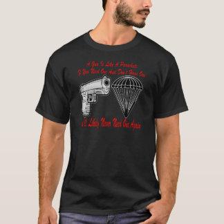A Gun Is Like A Parachute T-Shirt