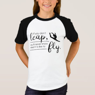A Gymnast/ Dancer 's Inspirational T-shirt