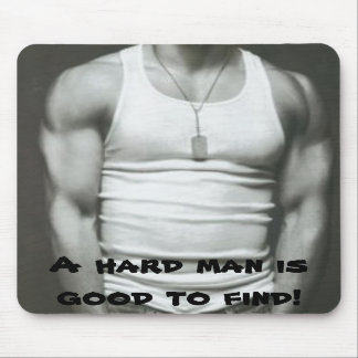 A hard man is good to find mousepad