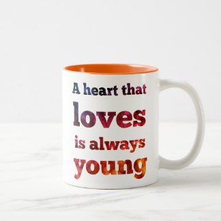 A Heart That Loves Is Always Young Bokeh Mug