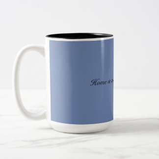 A home is where the heart is mug