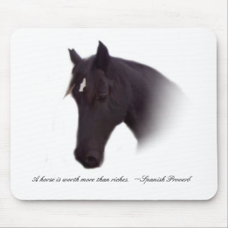A horse is worth more than riches.  ~Spanish Prove Mouse Pad