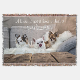 A House Is Not A Home Chihuahua Throw Blanket