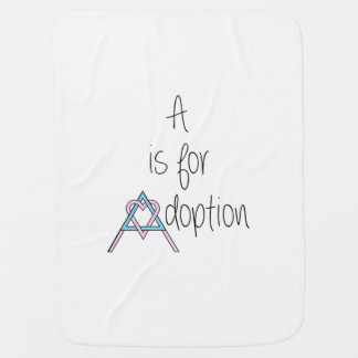 A is for Adoption - Baby Blanket