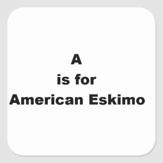 a is for american eskimo square sticker