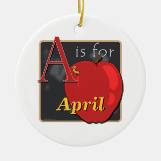 A Is For Apple A Is For April Ceramic Ornament