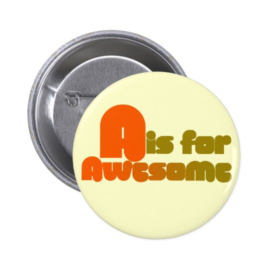 A is for Awesome 6 Cm Round Badge