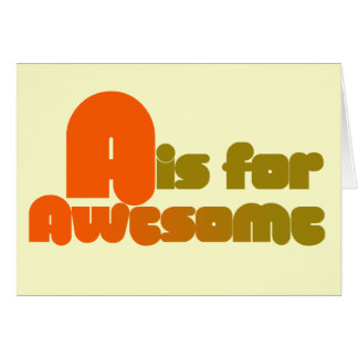 A is for Awesome Card