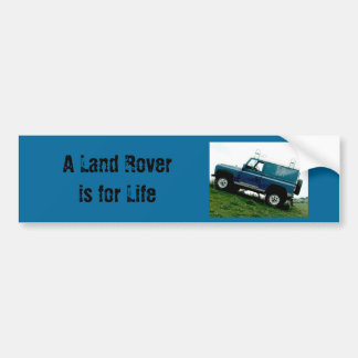 A Land rover is for life Bumper Sticker