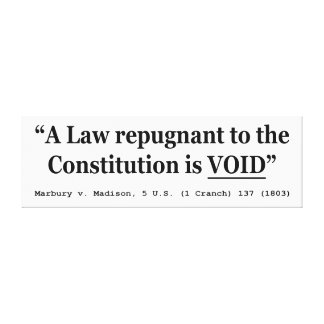 A Law Repugnant To The Constitution Is Void Stretched Canvas Prints