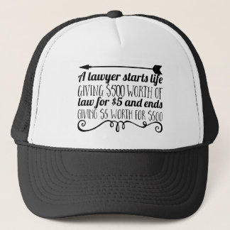 A lawyer starts life giving $500 worth of law for trucker hat