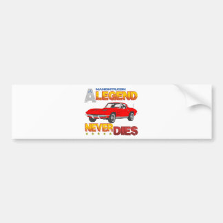 A_Legend_Never_Dies_(Vette S.R.) Bumper Sticker