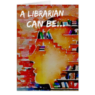 A Librarian Can Be... a notecard! Card