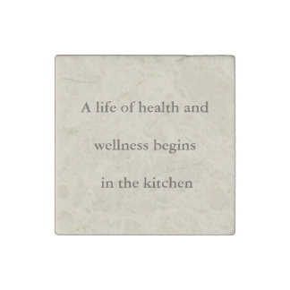 A life of health and wellness begins... kitchen stone magnet