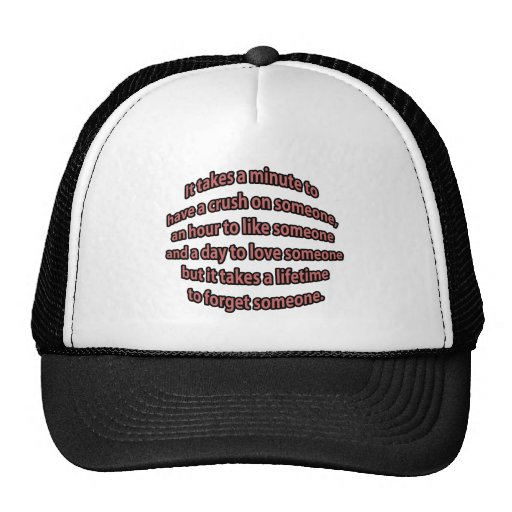 A lifetime to forget someone. hat