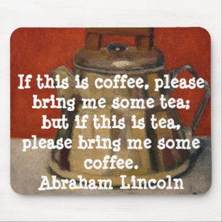 A. LINCOLN FUNNY QUOTE -  MOUSE PAD