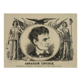 A. Lincoln - Republican Candidate for President Poster