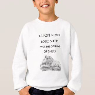 A lion  never sweatshirt