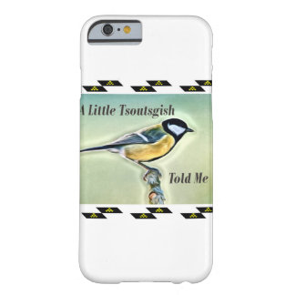 A little Bird Told me Barely There iPhone 6 Case