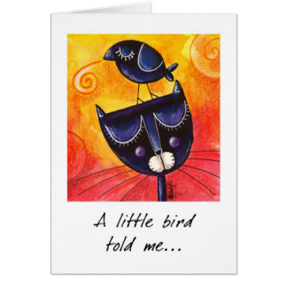 A little bird told me - Greeting Card