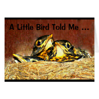 A Little Bird Told Me It's Your Birthday! Greeting Card